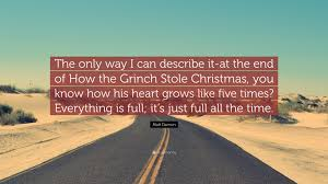 heart quote from the grinch matt damon quote u201cthe only way i can describe it at the end of