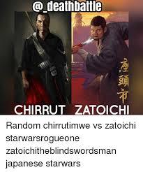 best zatoichi 25 best memes about zatoichi zatoichi memes