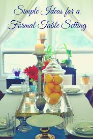 Kitchen Table Setting Ideas Simple Ideas For A Formal Table Setting My Halal Kitchen By