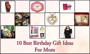 gift ideas for mom birthday 10 best birthday gift ideas for mom birthday gift ideas
