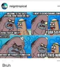 Salty Spitoon Meme - reigntropical welcome to the salty spitoon how tough are yap how
