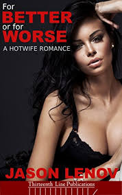 Hotwife Tease - for better or for worse a hotwife romance kindle edition by