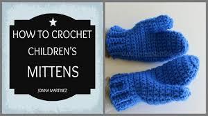 how to crochet children u0027s mittens youtube