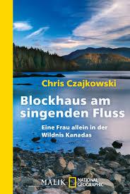Singende Wohnzimmer Berlin Blockhaus Am Singenden Fluss Von Chris Czajkowski Piper