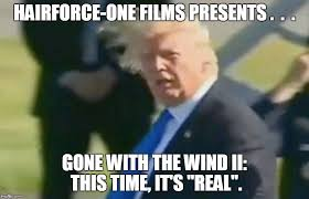 Gone With The Wind Meme - trump hair imgflip