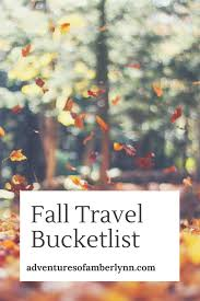 Why Fall Is The Best Season by The Adventures Of Amberlynn Fall Travel Bucketlist The