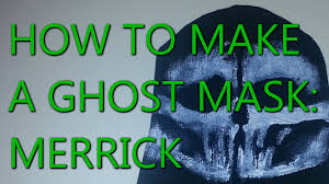cod ghosts how to make a ghosts mask merrick ghost mask