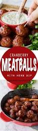 cranberry meatballs with sour cream herb dip i wash you dry these cranberry meatballs with sour cream herb dip are super simple to make and are bursting