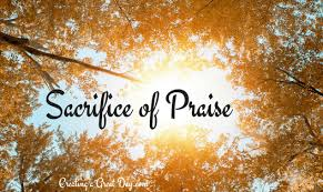 sacrifice of praise creating a great day