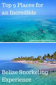 top 9 places for an incredible belize snorkeling experience