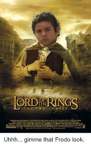 Frodo Meme - of the just fuck my shit up meme on me me