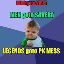 Mess Meme - meme creator kids goto virat men goto savera legends goto pk mess