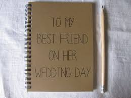 wedding gift ideas for friends to my best friend on wedding day 5 x 7 journal etsy