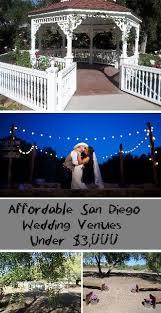 affordable wedding venues in san diego best 25 affordable wedding venues ideas on wedding