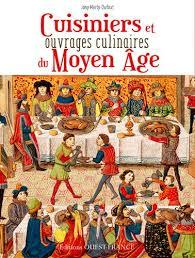 cuisine au moyen age cuisiniers et ouvrages culinaires du moyen age
