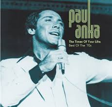 paul best of paul anka times of your the best of the 70s