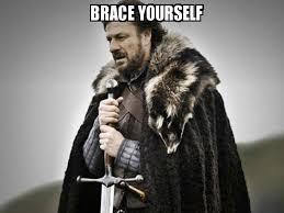 Brace Your Self Meme - brace yourself blank template imgflip
