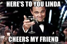 Bacon Meme Generator - here s to you linda cheers my friend great gatsby bacon meme
