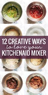 kitchenaid mixer black friday 12 creative ways to use a kitchenaid mixer pinch of yum