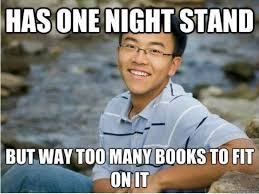 Memes About College - 10 more funny college memes book buybacks one night stands the