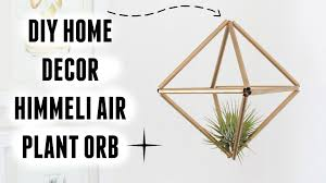 diy room decor himmeli air plant orb carly musleh youtube