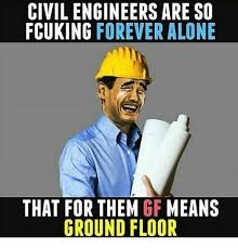 Civil Engineer Meme - 25 best memes about gf meaning gf meaning memes