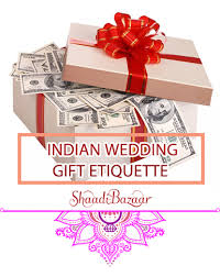 wedding gift how much wedding gift etiquette for an indian wedding wedding gift