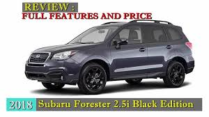 subaru forester 2018 2018 subaru forester 2 5i black edition review youtube