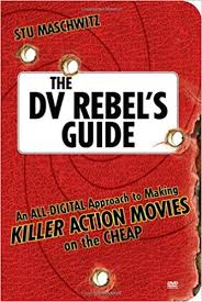 amazon com the dv rebel u0027s guide an all digital approach to