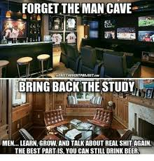 Man Cave Meme - forget the man cave thefreethouchtproject cow bring back the study