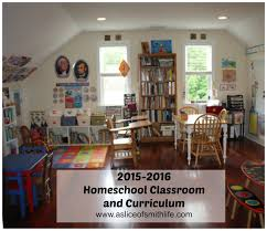 a slice of smith life 2015 2016 homeschool classroom and curriculum