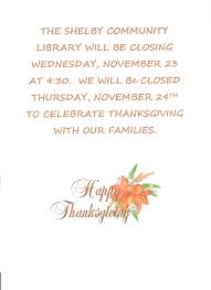 thanksgiving we will be closing at 4 30 pm closed