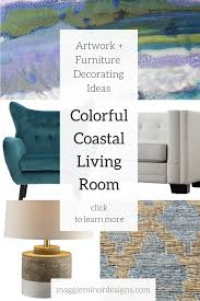 how to create a coastal living room with colorful artwork