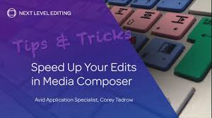 tips u0026 tricks speed up your edits in media composer youtube