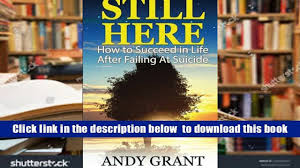 read online still here how to succeed in life after failing at