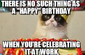 Birthday Meme Cat - work birthday grumpy cat birthday meme on memegen