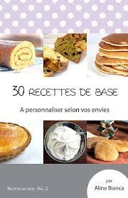 recettes de cuisine 2 livre 30 recettes de base aline cuisine