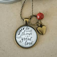 great necklace do small things with great teresa quote necklace