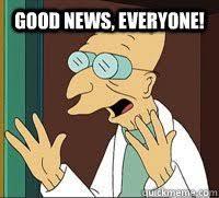 Farnsworth Meme - good news farnsworth memes memes pics 2018