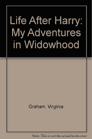 life after harry my adventures in widowhood virginia graham