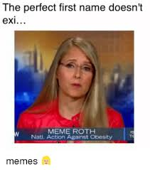 Meme Roth - the perfect first name doesn t ex meme roth natl action against