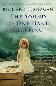 review of the sound of one hand clapping by richard flanagan