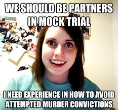 Attempted Murder Meme - we should be partners in mock trial i need experience in how to