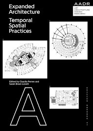 architecture practices bauhaus edition expanded architecture temporal spatial
