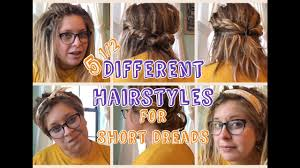 Different Hairstyles For Dreads 5 1 2 Different Hairstyles For Short Dreads Youtube