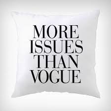 More Issues Than Vogue Quote Letter Pillow Case Cushion Cover