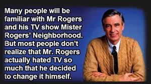 mr rogers will always have a special place in my heart for this