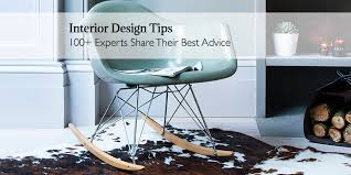interior decorating tips interior design tips 100 experts share their best advice