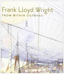 frank lloyd wright from within outward richard neil levine mina