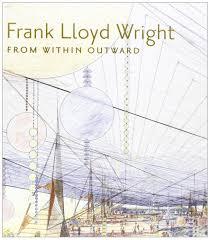 frank lloyd wright from within outward richard neil levine mina